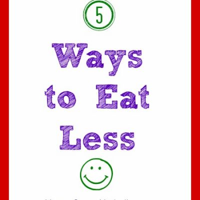 5 Ways to Eat Less