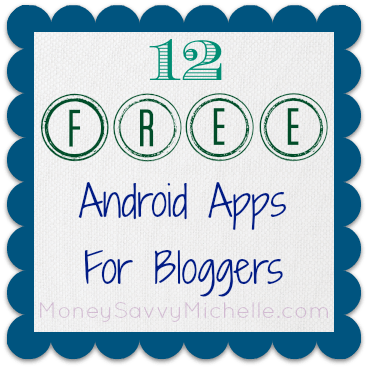12 Free Android Apps for Bloggers