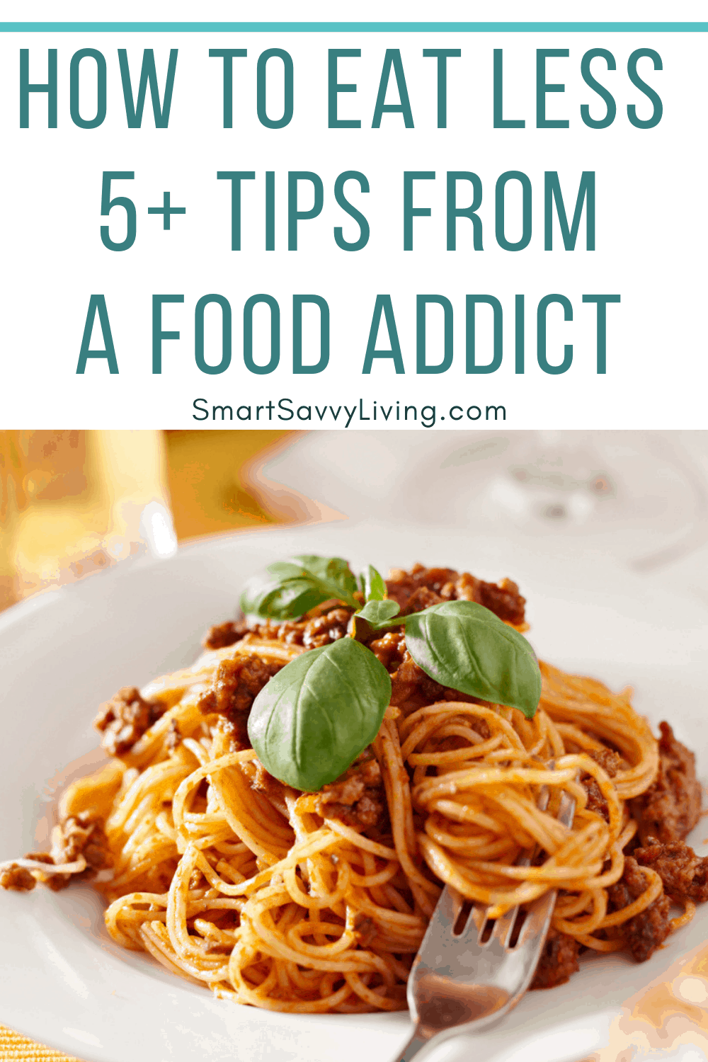 How To Eat Less - 5+ Tips From A Food Addict 4