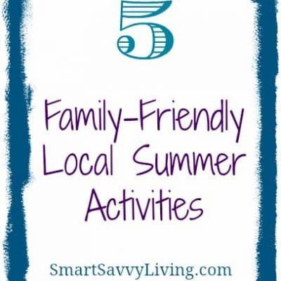 5 Family-Friendly Local Summer Activities