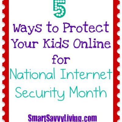 5 Ways to Protect Your Kids Online for National Internet Safety Month