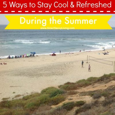 5 Ways to Stay Cool and Refreshed During the Summer