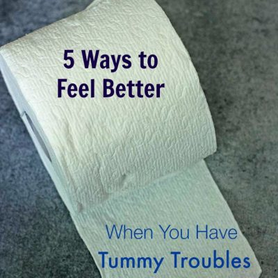 5 Ways to Feel Better When You Have Tummy Troubles