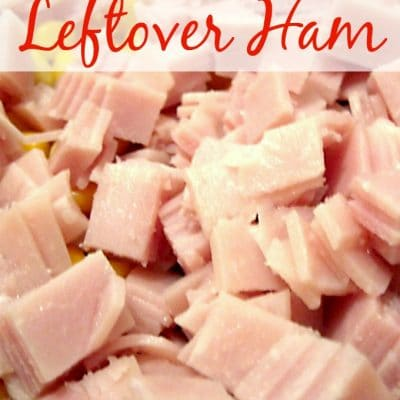 15+ Ways to Use Leftover Ham