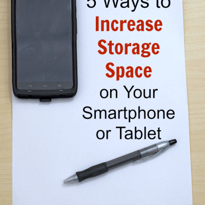 5 Ways to Increase Storage Space on Your Smartphone or Tablet