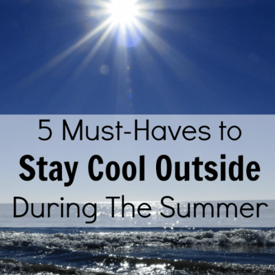 5 Must-Haves to Stay Cool Outside During The Summer