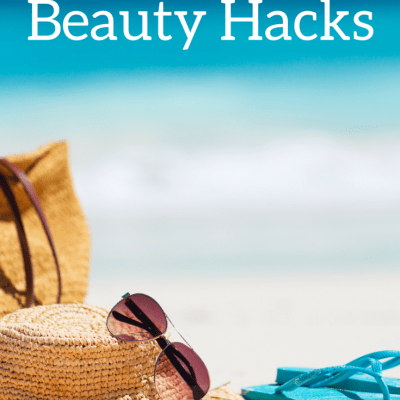 5 Summer Beauty Hacks