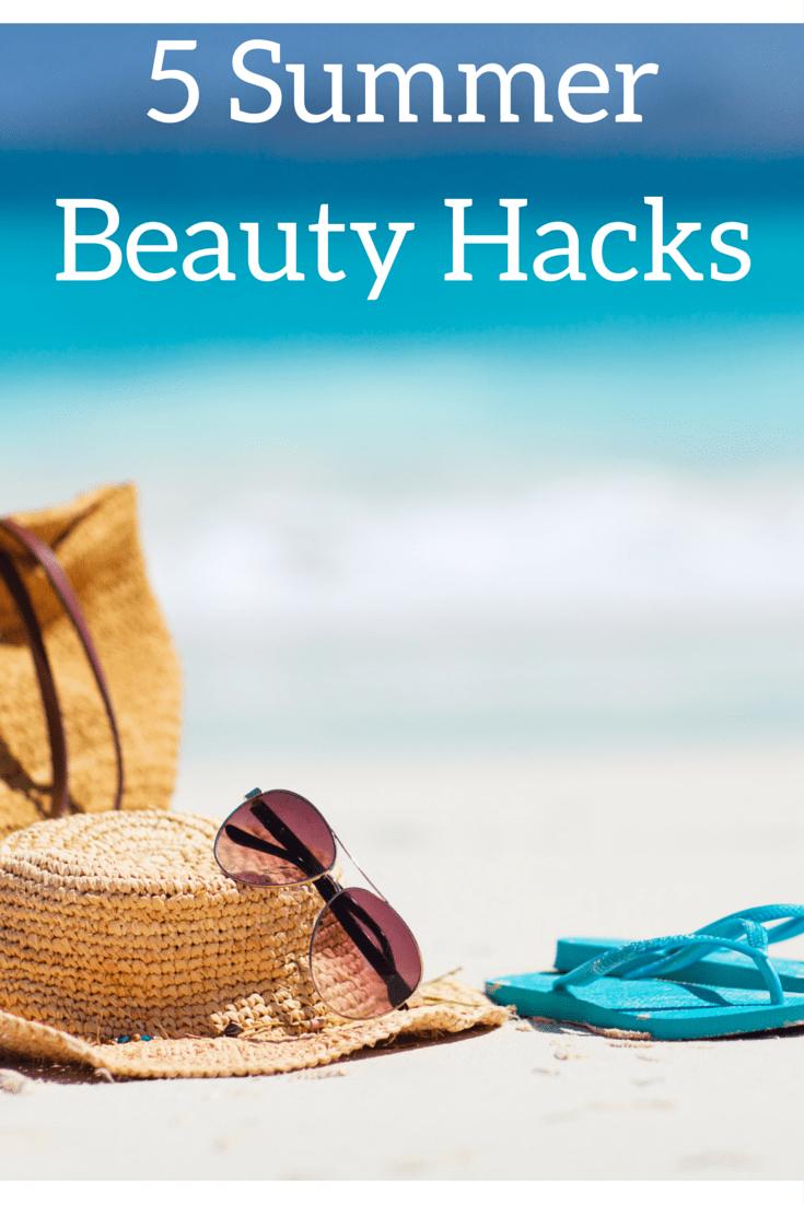 5 Summer Beauty Hacks