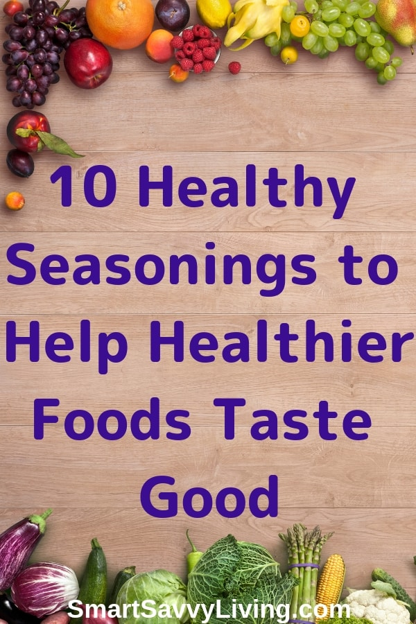 10 Healthy Seasonings to Make Healthier Foods Taste Good 1