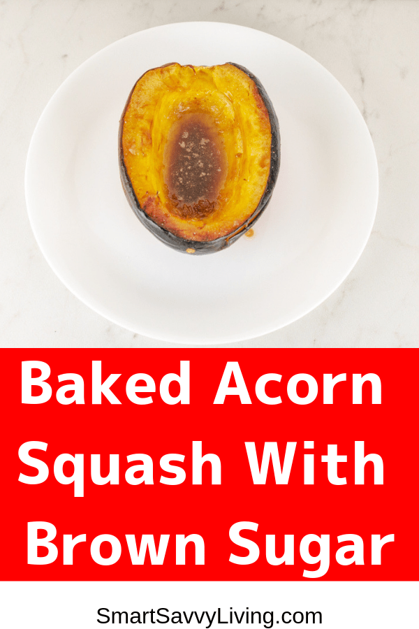 Baked Acorn Squash Recipe With Brown Sugar 8