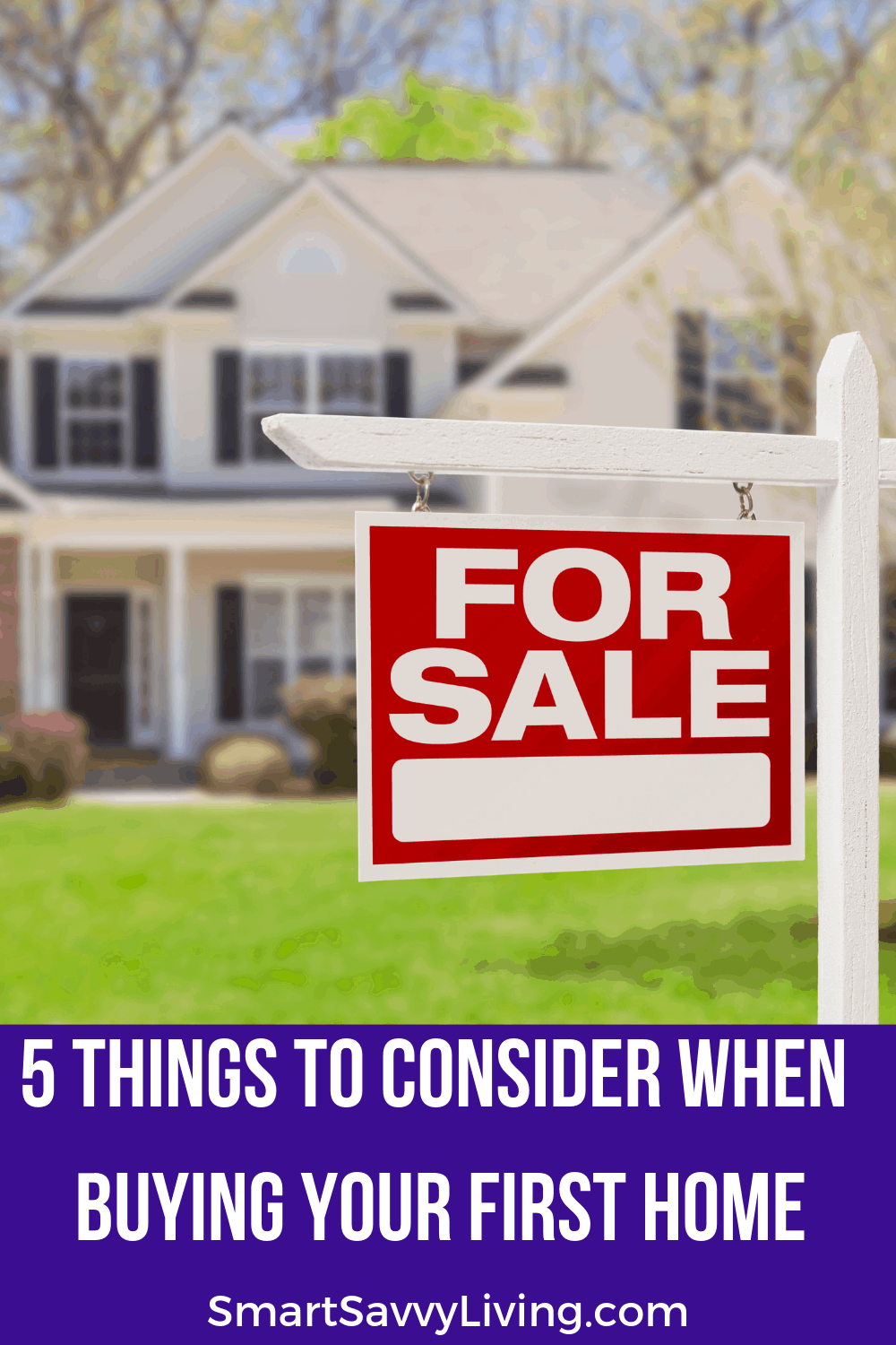 5 Things to Consider When Buying Your First Home 1