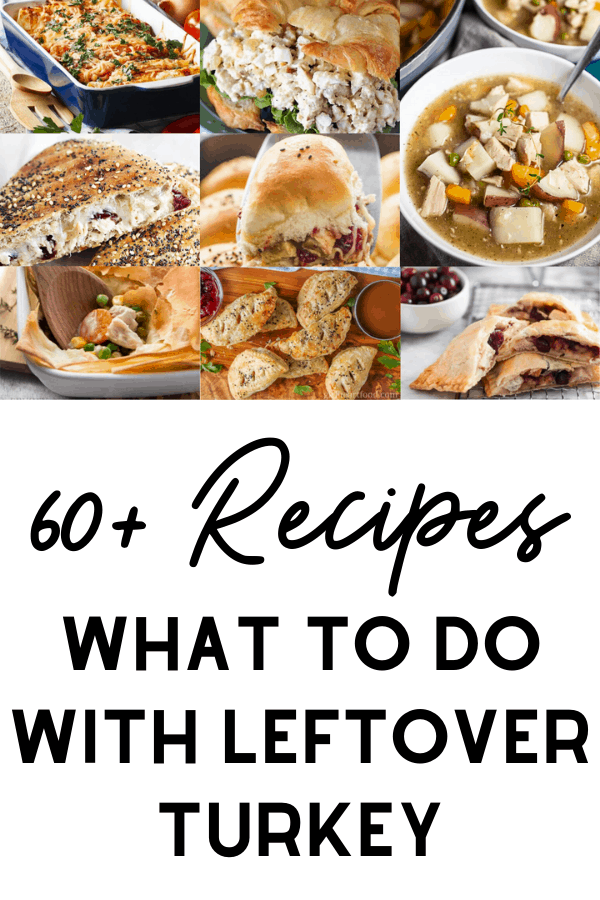 what to do with leftover turkey collage for pinterest featuring sliders, salad, soups, pies, and enchiladas