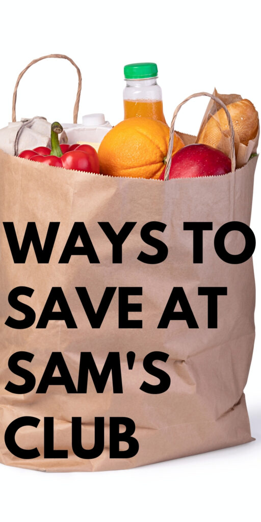 pinterest image with a bag of groceries and ways to save at sam's club